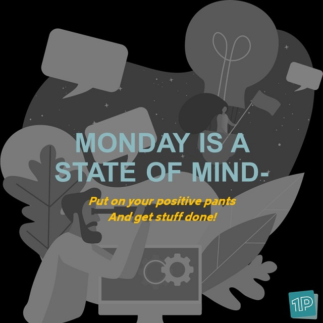 Monday is a state of mind quote