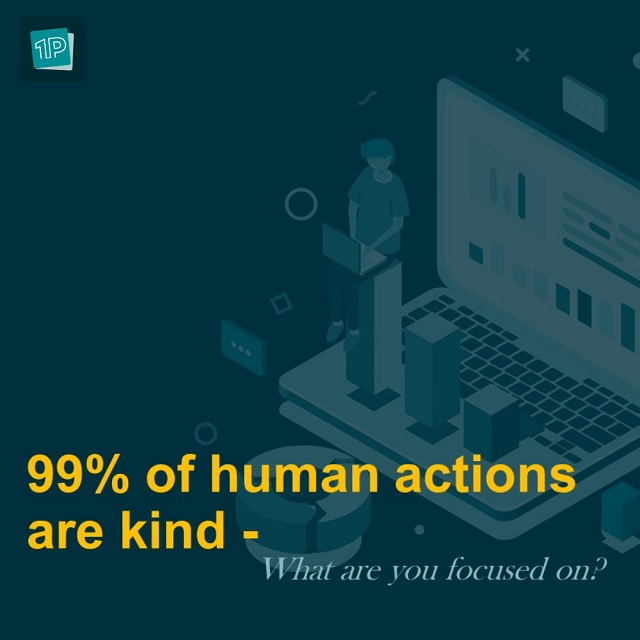 99% of human actions are kind quote